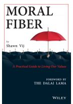 Moral Fiber: A Practical Guide to Living Our Values