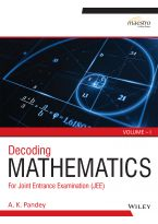 Wiley's Decoding Mathematics For JEE, Vol I