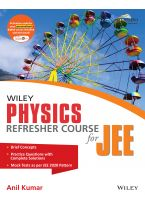 Wiley's Physics Refresher Course for JEE