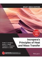 Incropera's Principles of Heat and Mass Transfer, Wiley India Edition