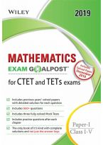Wiley's Mathematics Exam Goalpost for CTET and TETs Exams, Paper-I, Class I-V, 2019