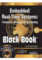 Embedded / Real-Time Systems: Concepts, Design and Programming Black Book, New ed