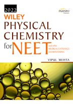 Wiley's Physical Chemistry for NEET and other Medical Entrance Examinations, 2022ed