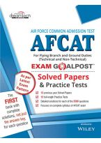 Air Force Common Admission Test (AFCAT) Exam Goalpost Solved Papers & Practice Tests: For Flying Branch and Ground Duties (Technical and Non-Technical)