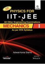 Physics for IIT-JEE & All other Engineering Examinations, Mechanics-I, As per NTA Syllabus