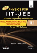 Physics for IIT - JEE & All Other Engineering Examinations, Oscillations, Waves, Heat and Thermodyna