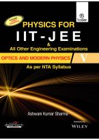 Physics for IIT - JEE & All Other Engineering Examinations, Optics and Modern Physics V, As per NTA Syllabus