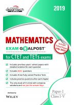 Mathematics Exam Goalpost for CTET and TETs Exams, Paper - I, Class I - V, 2019