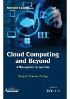 Cloud Computing and Beyond, 2ed: A Managerial Perspective