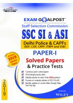 SSC SI & ASI, Paper-1, Exam Goalpost, Solved Papers & Practice Tests, 2019: Delhi Police & CAPFs (BSF, CISF, CRPF, ITBPF AND SSB)