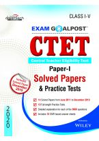 CTET Exam Goalpost, Paper-I, Solved Papers & Practice Tests, Class I-V, 2020