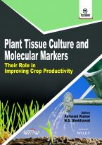 Plant Tissue Culture and Molecular Markers: Their role in Improving Crop Productivity